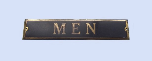 "Stamped Brass ""Men"" Sign, 1-1/2"" x 7""...$125"